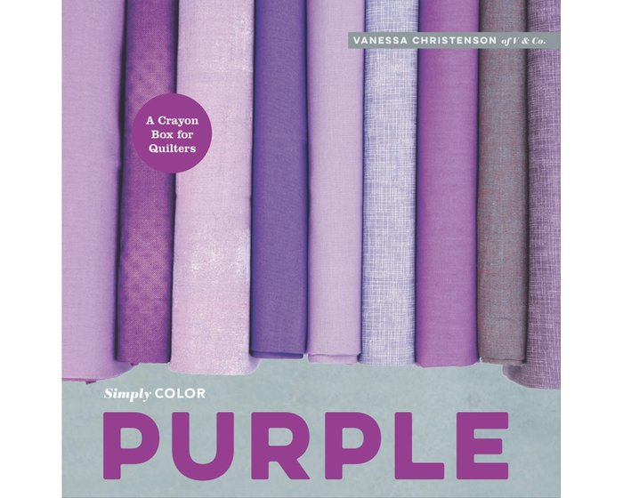 Patchworkbuch: Simply Color Purple, Moda Fabrics