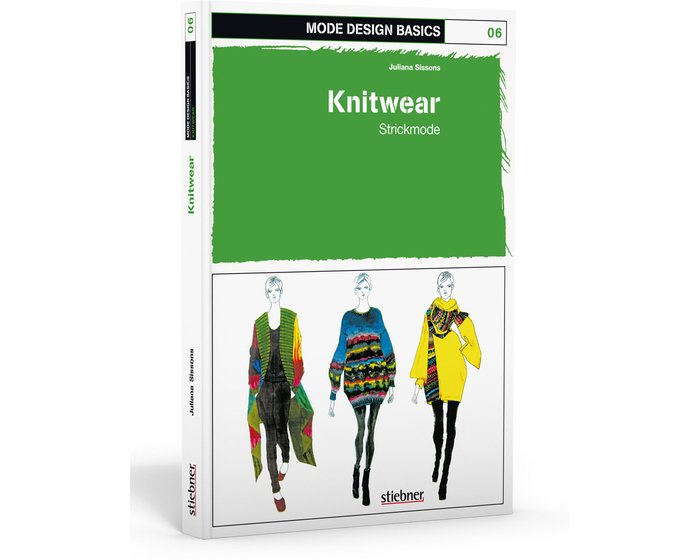 Mode Design Basics: Band 6 - Knitwear, Stiebner Verlag