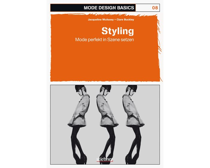 Mode Design Basics: Band 8 - Styling, Stiebner Verlag