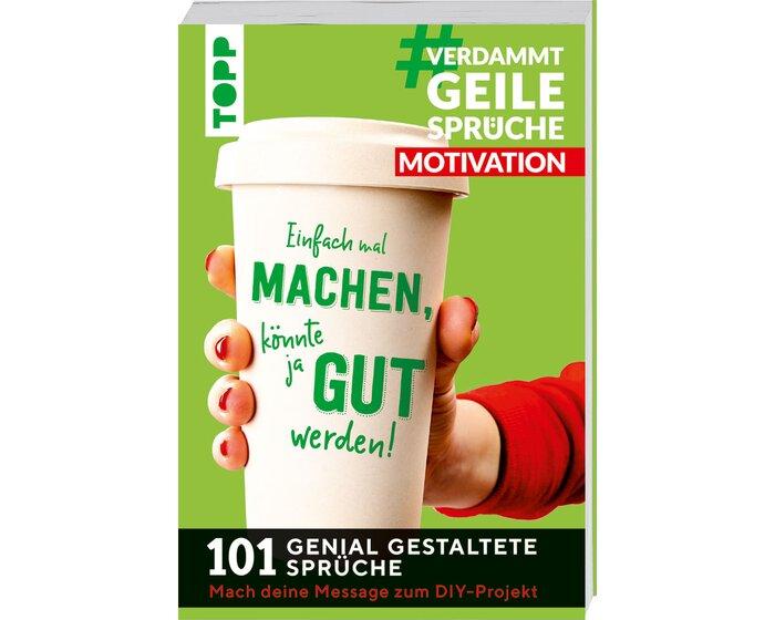 Bastelbuch Verdammt Geile Spruche Motivation Topp